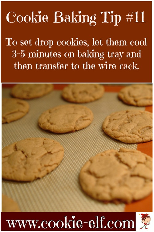 Cookie Baking Tip #11: let drop cookies set 3-5 minutes before removing them from the baking tray with The Cookie Elf