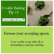 Cookie Baking Tip #3: coat cookie scoop with oil or shortening to prevent sticking with The Cookie Elf